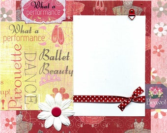 What a Performance - Premade Ballet Scrapbook Page