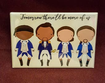 Tomorrow there'll be more of us original art magnet
