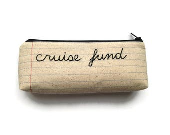 Cruise Fund  Zipper Pouch Money Bag - Notebook Paper Fabric Pencil Case - Vacation Fund - Anniversary or Birthday Present - Cruise Money Bag