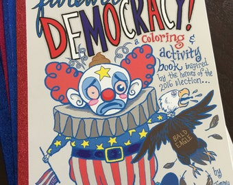 FAREWELL DEMOCRACY a coloring & activity book inspired by the horrors of the 2016 election