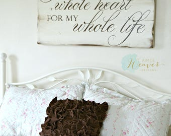 Bedroom Sign, Romantic Sign, Rustic Wall Decor, Whole Heart Sign