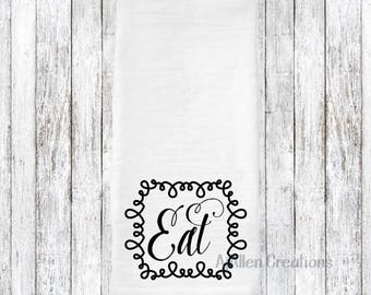 Flour Sack Towel - Eat | Mother's Day | Wedding Gifts | Housewarming Gifts | Teacher Gift