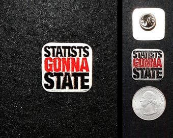 Statists Gonna State Lapel Pin