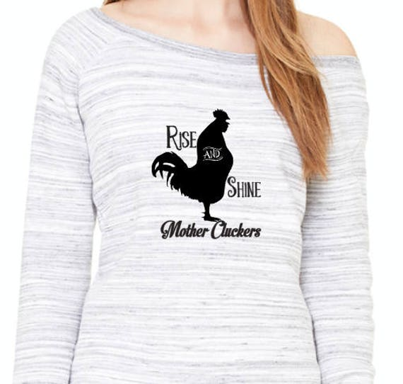Rise and Shine Mother Cluckers Rooster off the Shoulder Long Sleeve warm Sweatshirt