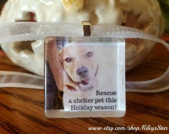 Rescue a shelter pet this Holiday season Glass tile pendant