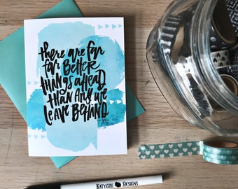 There Are Far Better Things Ahead - Hand Lettered Greeting card w/ Coordinating Envelope - C.S. Lewis quote - encouraging for any occassion