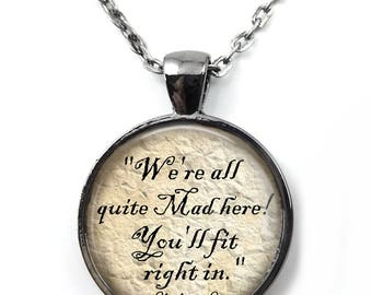 We're All Quite Mad Here Necklace - Alice in Wonderland Jewelry - Cheshire Cat Quote Necklace or Key Chain - Wonderland Charm