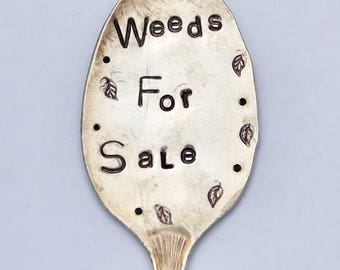 WEEDS for SALE // stamped spoon Garden Marker Art // Silver Plate plant stake herbs