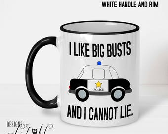 Police Officer Gifts, Police Officer, Police, I Like Big Busts and I Cannot Lie Mug, Police Graduation Police Academy Law Enforcement MSA124