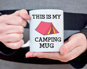 This is my camping mug gift for camper gift for dad gift for Fathers Day Gift for Husband Gift for Him Camping Tent Mug Coffee Cup for Her