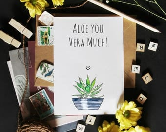 Aloe You Vera Much! Funny Succulent Pun Greeting Card. Anniversary, Valentine's Day, Birthday Card.