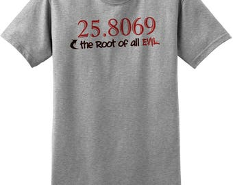 The Square Root of All Evil geek nerd humor gift for math lover Funny Novelty T Shirt Z14283