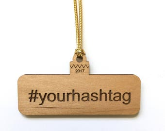 Name Your Own #HASHTAG Wood Ornament