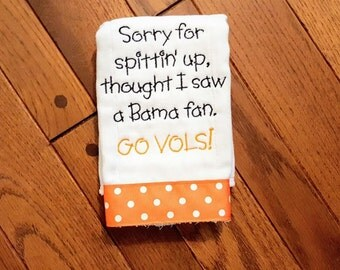 Sorry For Spittin' Up Thought I Saw a Bama fan - Go Vols Burp Cloth - Tennessee Baby Gift - Vols Burp Cloth - Vols Baby Gift - UT Baby Gift