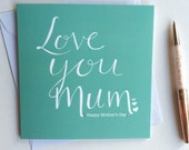 Mother' day card - hand finished Mother's day card - Love you Mum card - teal card -