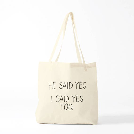 Tote Bag wedding, He said yes, I said yes too, canvas bag bride.