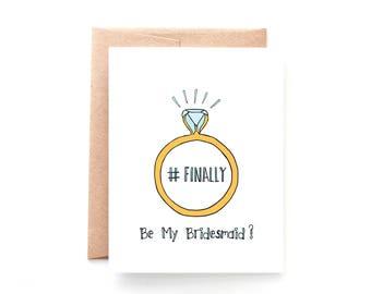 Finally Be My Bridesmaid