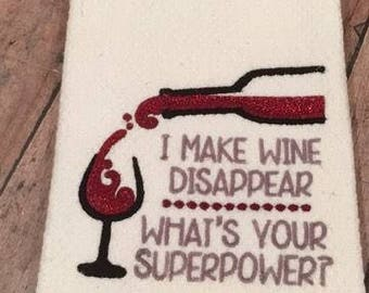 I Make Wine Disappear - What's Your Superpower - Wine - Towel Design - 2 Sizes Included - Embroidery Design -   DIGITAL Embroidery DESIGN