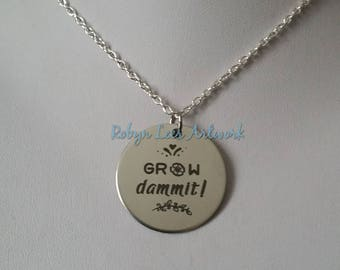 Grow Dammit! Engraved Stainless Steel Disc Necklace on Silver Crossed Chain or Black Faux Suede Cord. Gardening, Short, Funny Gift