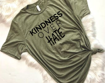 Kindness Over Hate, Be Kind, Kindness Matters, Teacher Shirt, Teacher Gift, Mothers Day Gift, Mom Shirt, Mom Tshirt, Trendy Tshirt