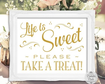 Life Is Sweet Dessert Table Sign, Gold Matte Lettering, Printable Wedding Sign, Please Take A Treat, Party (#DS14G)