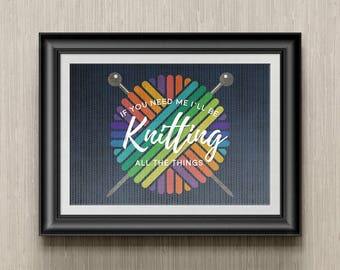 INSTANT DOWNLOAD: Knitting All The Things - Art Printable 8x10 - Print On Your Own - Perfect Gift for Knitters and Crafters