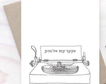 You're My Type, Love You Card, Just Because Card, Valentine's Day Card, Card for Her, Girlfriend Card - 312C