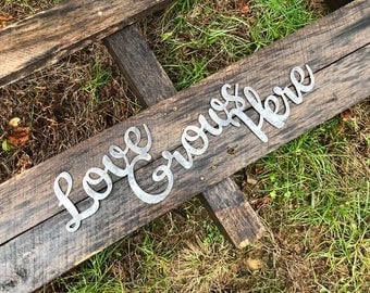 "Love Grows Here 23"" Rustic Raw Steel Cursive Sign Inspirational Sayings Metal Sign  BE Creations"