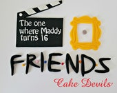 Friends Frame, Letters, and Clapboard Topper Kit, Edible Fondant, Friends Clapboard, Friends frame, Friends letters, friends cake decoration