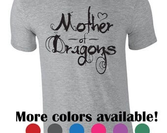 Funny tshirt for moms. Mother of dragons. Game of thrones inspired tshirt. Mom life shirt. Funny mother's day gift idea. Gift idea for mom