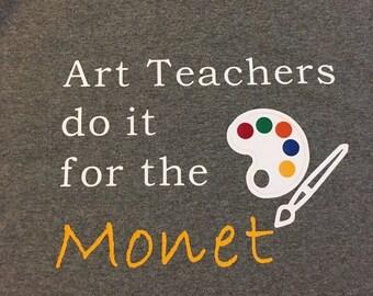Art Teachers Do It for the Monet Adult Tshirt