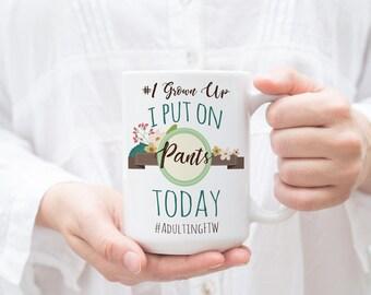 Coworker Gift, Funny Coffee Mug, I put on pants today, Adult Award, Office Mug, Birthday Gift, Gift for Him, Funny Birthday Gift, Mom Gift