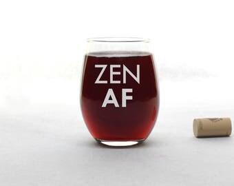 Zen AF Wine Glass - Funny Wine Glass - Stemless Wine Glass - Wine Glass - Wine Glasses