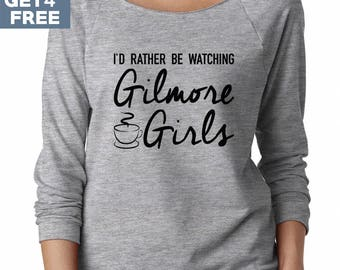 I'd Rather Be Watching Gilmore Girls Sweatshirt. Women Shirts Gilmore Girls Shirts Lorelai Gilmore Stars Hollow Rory Gilmore Sweatshirt Lady