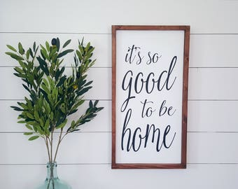Its So Good to Be Home,12x24,Wood Sign,Farmhouse Signs,Rustic Signs,Rustic Decor,Home Decor,Family Signs,Gifts,Home Sign,Wall Decor,Entryway