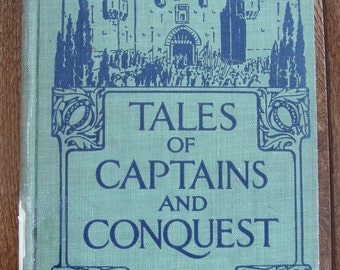 Tales of Captains and Conquest by Newton Marshall Hall - 1922 Collector Book