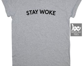 STAY WOKE SHIRT, Unisex Soft Cotton Tee, Men and Women Style T-Shirt,Stay Woke Tees