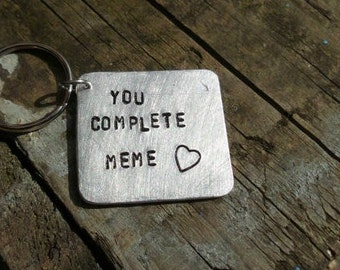 YOU COMPLETE MEME Keyring Dank Memes Keychain Boyfriend Gifts for Men him her Girlfriend Send Nudes Mates Introvert Cute Love Gift Free Post