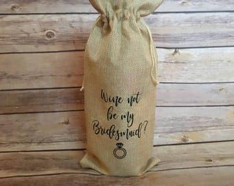 Wine Not Be My Bridesmaid Wine Bag/ Cute Wine Bag/ Bridesmaid Gift/ Bridesmaid Wine Bag/ Funny Wine Bag/ Wine Bag/ Wine Not/Be My Bridesmaid