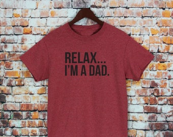 Relax I'm A Dad T-shirt-Men's shirts, Christmas Gifts, Funny dad shirts, dad tees, Birthday Gifts, gifts for husband, Dad Gifts.
