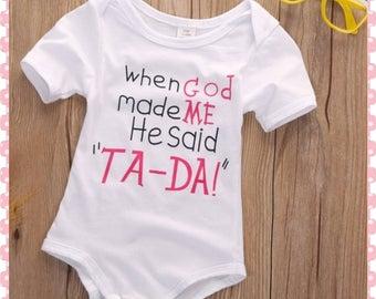 When God Made Me He Said Ta-Da, Super Cute Onesie for Baby Girl, Cute Shower Gift