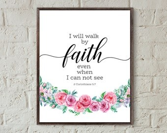 bible verse prints wall art for home scripture wall art I will walk by faith printable watercolor flowers quote prints christian wall art