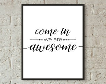come in we're awesome sign printable welcome print entryway welcome home print download wall decor quotes black and white modern wall art