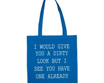 FUNNY TOTE BAG. quirky cotton shopping bag, perfect gift for a friend with attitude!