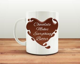Chocolate Makes Everything Better Coffee Mug, Easter Mug, Funny Mug, Easter Egg Mug, Easter Gift for Chocolate Lovers, Mug for Her or Him