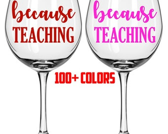 Because Teaching Glass Labels Because Nursing Because Patients Wine Glass Champagne Glass Decal Funny Wine Decal Custom Sticker Wine Glass