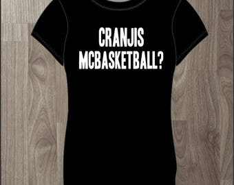 Cranjis McBasketball? Women's T-shirt Impractical Jokers Fan Made Shirt (#58)