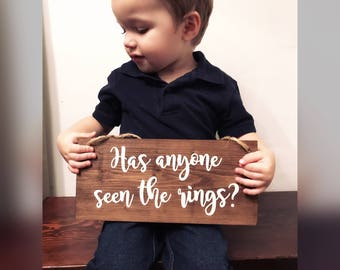 Has anyone seen the rings-Ring Bearer Sign-Flower Girl Sign-Ring Bearer-Wedding-Rustic-Wedding Ceremony-Wedding Signs-Wood Wedding Signs