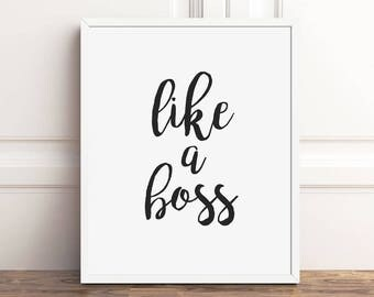Like a Boss Print 8x10 Instant Download, Typography Wall Art, PRINTABLE Funny Quote Prints, Work Quotes Digital Download, Sign, Office Decor