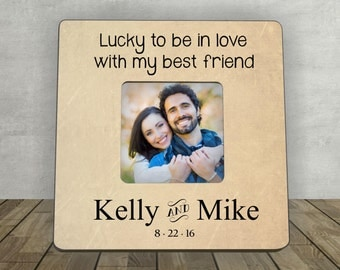 Gift for Boyfriend, Girlfriend, Personalized Photo Frame, Lucky to be in Love with my Best Friend, Personalized Picture Frame, Wedding photo